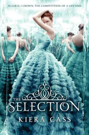 The Selection (The Selection Trilogy #1) by Kiera Cass